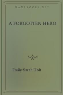 A Forgotten Hero by Emily Sarah Holt