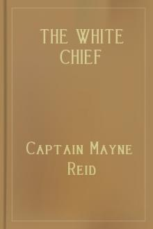 The White Chief by Mayne Reid