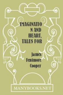 Imagination and Heart, Tales for Fifteen by James Fenimore Cooper