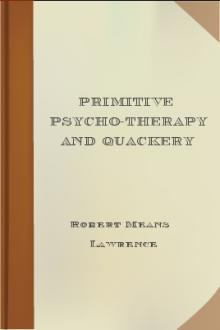 Primitive Psycho-Therapy and Quackery by Robert Means Lawrence