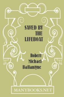 Saved by the Lifeboat by Robert Michael Ballantyne