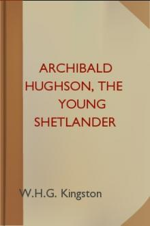 Archibald Hughson, the Young Shetlander by W. H. G. Kingston
