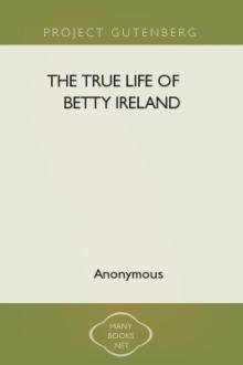 The True Life of Betty Ireland by Anonymous