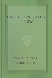 Evolution, Old & New by Samuel Butler