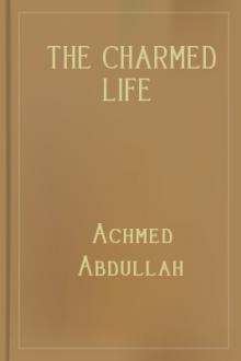 The Charmed Life by Achmed Abdullah