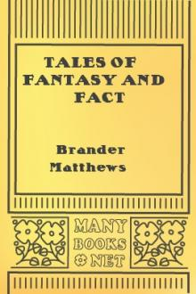 Tales of Fantasy and Fact by Brander Matthews