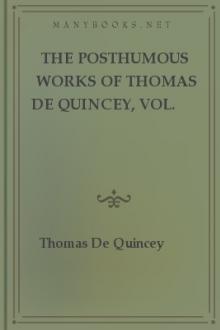 The Posthumous Works of Thomas De Quincey, Vol. 1