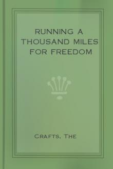 Running a Thousand Miles for Freedom by William Craft, Ellen Craft