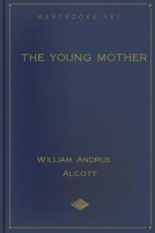 The Young Mother by William Andrus Alcott