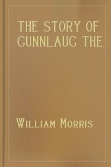 The Story of Gunnlaug the Worm-Tongue and Raven the Skald by William Morris