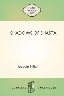 Shadows of Shasta by Joaquin Miller