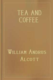 Tea and Coffee by William Andrus Alcott