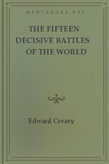 The Fifteen Decisive Battles of the World from Marathon to Waterloo by Edward Creasy