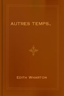 Autres Temps... by Edith Wharton