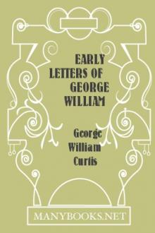 Early Letters of George William Curtis by George William Curtis