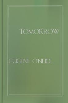 Tomorrow by Eugene O'Neill