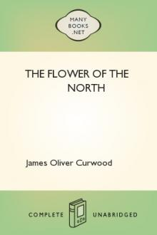 The Flower of the North by James Oliver Curwood