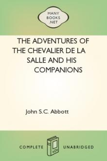 The Adventures of the Chevalier De La Salle and His Companions by John S. C. Abbott
