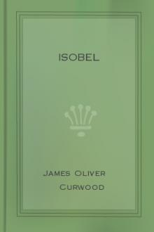 Isobel by James Oliver Curwood