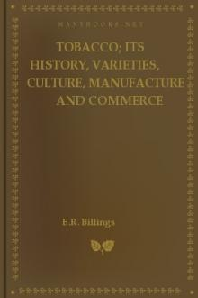 Tobacco; Its History, Varieties, Culture, Manufacture and Commerce by E. R. Billings