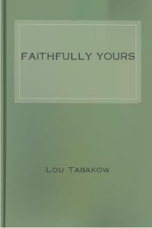 Faithfully Yours by Lou Tabakow
