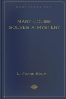 Mary Louise Solves a Mystery by Lyman Frank Baum