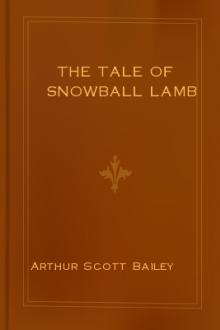 The Tale of Snowball Lamb by Arthur Scott Bailey