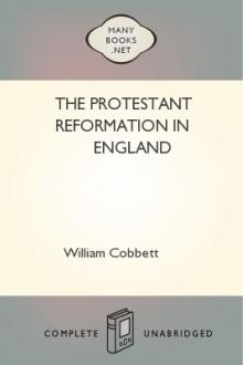 The Protestant Reformation in England by William Cobbett
