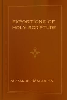 Expositions of Holy Scripture by Alexander Maclaren