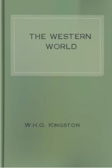 The Western World by W. H. G. Kingston