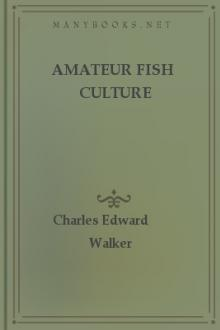 Amateur Fish Culture by Charles Edward Walker