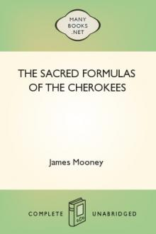 The Sacred Formulas of the Cherokees by James Mooney