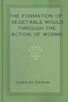 The Formation of Vegetable Mould Through the Action of Worms by Charles Darwin