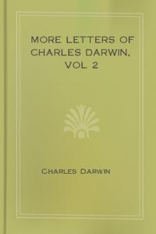 More Letters of Charles Darwin, vol 2 by Charles Darwin