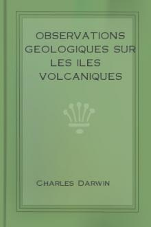 Observations Geologiques sur les Iles Volcaniques by Charles Darwin