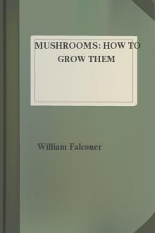 Mushrooms: how to grow them by William Falconer - Free eBook