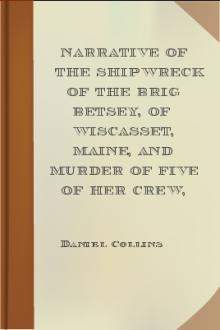 Narrative of the shipwreck of the brig Betsey, of Wiscasset, Maine, and murder of five of her crew,