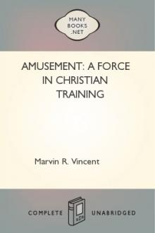 Amusement: A Force in Christian Training by Marvin Richardson Vincent