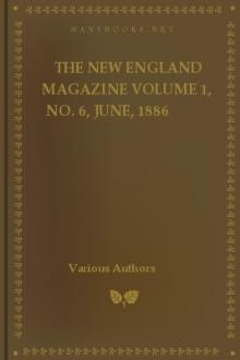 The New England Magazine Volume 1, No. 6, June, 1886 by Various