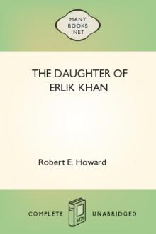 The Daughter of Erlik Khan by Robert E. Howard