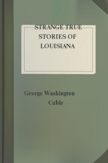 Strange True Stories of Louisiana by George Washington Cable