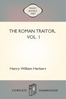 The Roman Traitor, Vol. 1 by Henry William Herbert