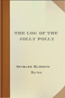 The Log of the Jolly Polly by Richard Harding Davis