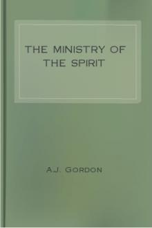 The Ministry of the Spirit by A. J. Gordon