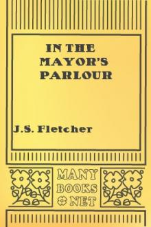 In the Mayor's Parlour by J. S. Fletcher