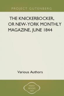 The Knickerbocker, or New-York Monthly Magazine, June 1844 by Various