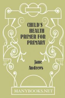 Child's Health Primer For Primary Classes by Jane Andrews