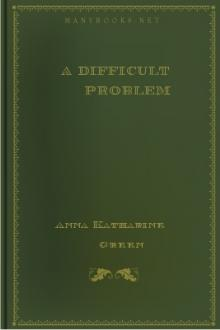 A Difficult Problem by Anna Katharine Green