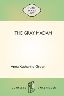 The Gray Madam by Anna Katharine Green