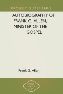 Autobiography of Frank G. Allen, Minister of the Gospel by Frank Gibbs Allen
